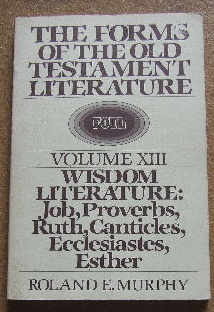 Image for The Wisdom Literature (The Forms of the Old Testament Literature Volume XIII)  Job, Proverbs, Ruth, Canticles, Ecclesiastes, and Esther