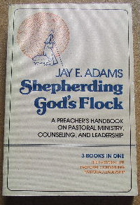 Image for Shepherding God's Flock.  1 Pastoral Life 2. Pastoral Counseling 3. Pastoral Leadership