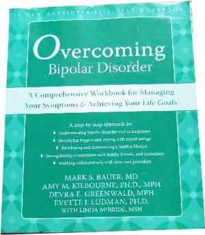 Image for Overcoming Bipolar Disorder: A Comprehensive Workbook for Managing Your Symptoms & Achieving Your Life Goals  New Harbinger Self-Help Workbook