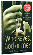 Image for Who Saves God or Me?  Calvinism for the 21st Century
