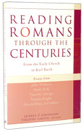 Image for Reading Romans Through the Centuries  From the Early Church to Karl Barth