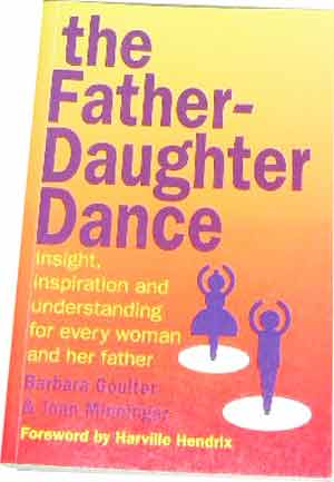 Image for The Father-Daughter Dance  Every Womans Guide to the Key Male Relationship in Her Life