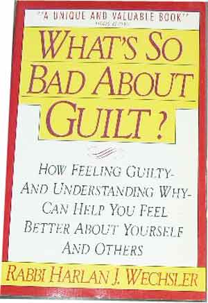 Image for What's So Bad About Guilt?  Learning to Live With It Since We Can't Live Without It