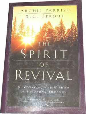 Image for The Spirit of Revival: Discovering the Wisdom of Jonathan Edwards.