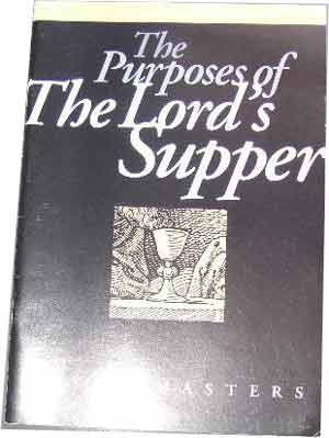 Image for The Purposes of the Lord's Supper.
