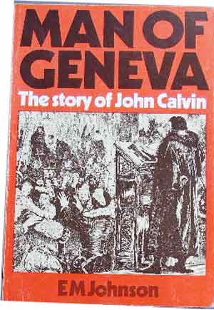Image for Man of Geneva  The Story of John Calvin