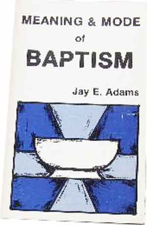 Image for The Meaning And Mode Of Baptism.
