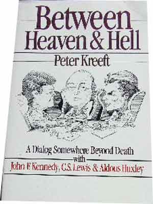 Image for Between Heaven & Hell  A Dialogue Somewhere Beyond Death with John F. Kennedy, C.S. Lewis & Aldous Huxley