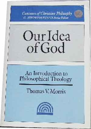 Image for Our Idea of God: An Introduction to Philosophical Theology (Contours of Christian Philosophy).