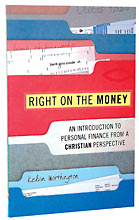 Image for Right on the Money  An Introduction to Personal Finance from a Christian Perspective