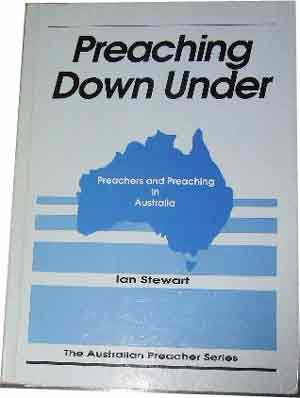 Image for Preaching Down Under  Preachers and Preaching in Australia