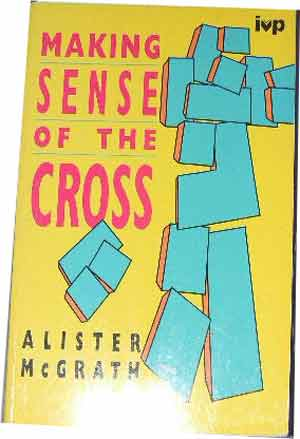 Image for Making Sense of the Cross.