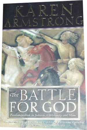 Image for The Battle for God  Fundamentalism in Judaism, Christianity and Islam