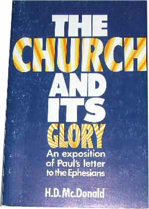 Image for The Church and its Glory  An Exposition of the Epistle to the Ephesians