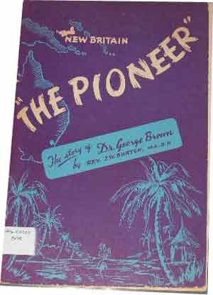 Image for The Pioneer - Dr. George Brown  A Broadcast Address