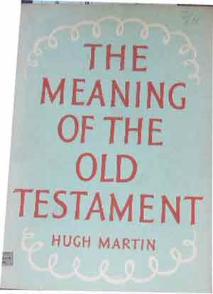 Image for The Meaning of the Old Testament  According to Modern Scholarship