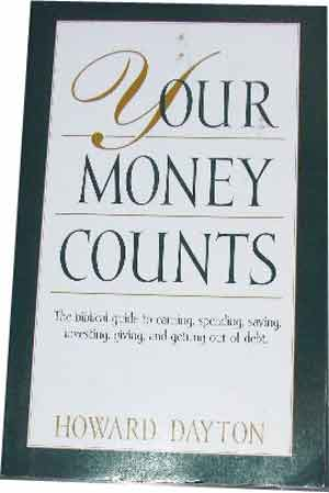 Image for Your Money Counts  The biblical guide to earning, spending, saving, investing, giving, and getting out of debt