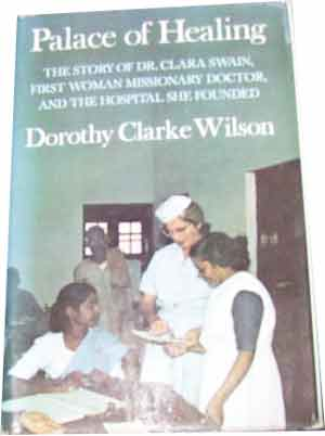 Image for Palace of Healing  The Story Of Dr. Clara Swain, First Woman Missionary Doctor, A the Hospital She Founded