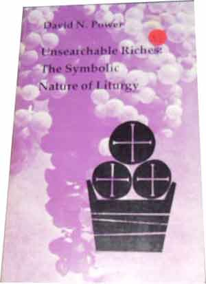 Image for Unsearchable Riches. The Symbolic Nature of Liturgy.