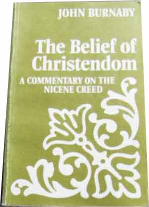 Image for The Belief of Christendom  A Commentary on the Nicene Creed