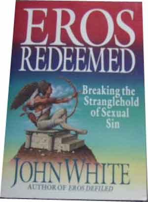 Image for Eros Redeemed  Breaking the Stranglehold of Sexual Sin