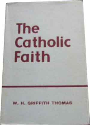 Image for The Catholic Faith  A Manual of Instruction for Members of the Church of England