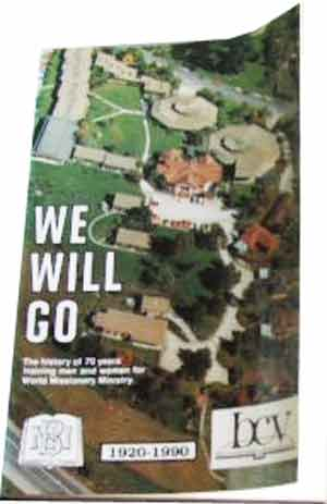 Image for We Will Go: The History of 70 Years Training Men and Women for World Missionary Ministry.