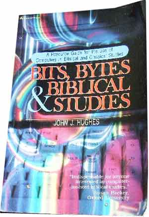 Image for Bits, Bytes & Biblical Studies  A Resource Guide for the Use of Computers in Biblical and Classical Studies