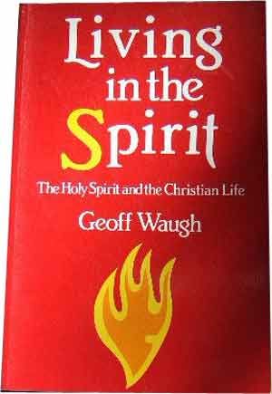 Image for Living in the Spirit  The Holy Spirit and the Christian Life