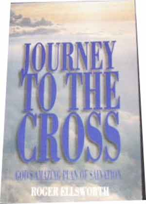 Image for Journey To The Cross. God's Amazing Plan of Salvation.