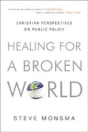 Image for Healing for a Broken World. Christian Perspectives on Public Policy.