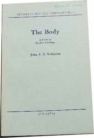 Image for The Body. A Study in Pauline Theology  Studies in Biblical Theology No. 5