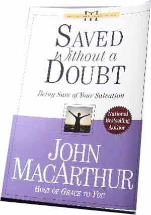 Image for Saved Without a Doubt: Being Sure of Your Salvation (Macarthur, John, Macarthur Study Series.).