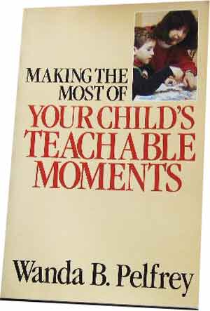 Image for Making the Most of Your Child's Teachable Moments.