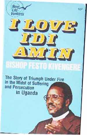 Image for I Love Idi Amin  The Story of Triumph under Fire in the Midst of Suffering and Persecution in Uganda
