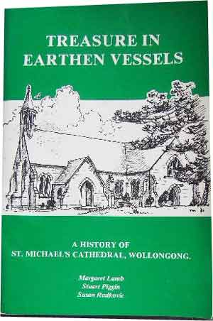 "Image for ""Treasure in Earthen Vessels""  A history of St. Michael's Cathedral Wollongong"
