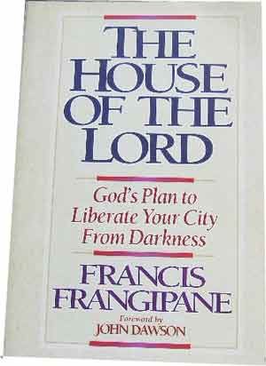 Image for The House of the Lord: God's Plan to Liberate Your City from Darkness.