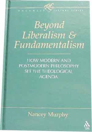 Image for Beyond Liberalism and Fundamentalism  How Modern and Post Modern Philosophy set the Theological Agenda