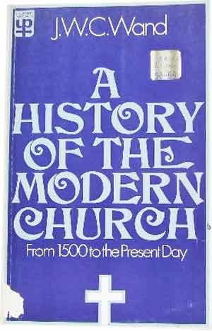 Image for A History of the Modern Church  From 1500 to the Present Day