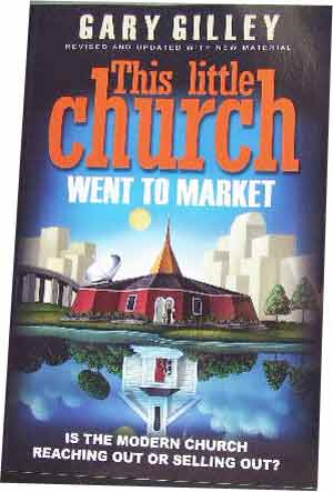 Image for This Little Church Went to Market: The Church in the Age of Entertainment.