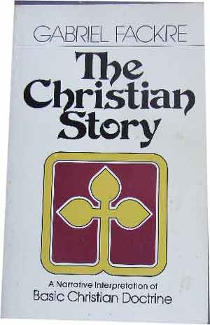 Image for The Christian Story  A Narrative Interpretation of Basic Christian Doctrine