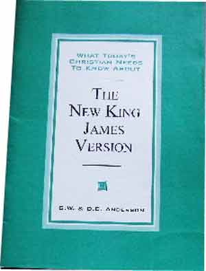 Image for The New King James Version .  What Today's Christian Needs To Know About The NKJV