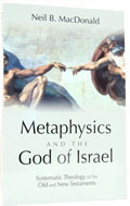 Image for Metaphysics and the God of Israel: Systematic Theology of the Old and New Testaments.
