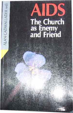 Image for AIDS, The Church as Enemy and Friend: Ambiguities in the Church's Response to AIDS.