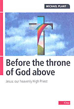 Image for Before The Throne of God Above  Jesus Our Heavenly High Priest