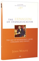 Image for The Expansion of Evangelicalism  The Age of Wilberforce, More, Chalmers and finney