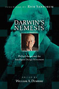 Image for Darwin's Nemesis : Phillip Johnson and the Intelligent Design Movement.