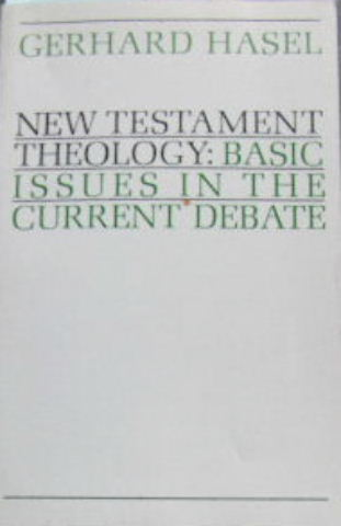 Image for New Testament Theology  Basic Issues in the Current Debate