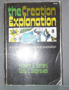 Image for The Creation Explanation  A scientific alternative to Evolution