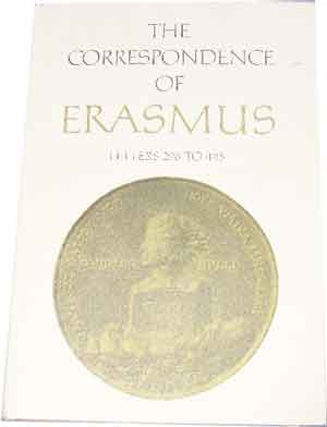 Image for Collected Works of Erasmus  Volume 3 The Correspondence of Erasmus Letters 298 - 445 1514 - 1516  Translated by R A B Mynors, D F S Thomson Annotated by James K McConica.
